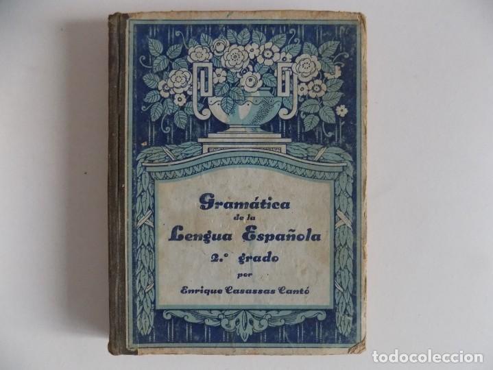 LIBRERIA GHOTICA. CASASSAS CANTÓ. GRAMÁTICA DE LA LENGUA ESPAÑOLA. 2O GRADO. 1935. ILUSTRADO. (Libros Antiguos, Raros y Curiosos - Libros de Texto y Escuela)