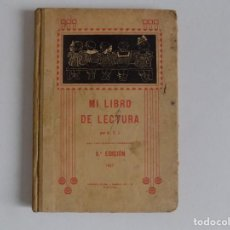 Libros antiguos: LIBRERIA GHOTICA. MI LIBRO DE LECTURA. POR S.T.I. 1927. MUY ILUSTRADO.. Lote 171841040