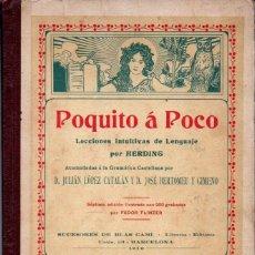 Libros antiguos: POQUITO A POCO - LECCIONES INTUITIVAS DE LENGUAJE (BLAS CAMÍ, 1910) MUY ILUSTRADO. Lote 172091132