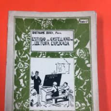 Libros antiguos: ESTUDIO DEL CASTELLANO POR LA LECTURA EXPLICADA. TOMO 1º - PRIMER CURSO - BARTOLOMÉ BOSCH - 1927. Lote 172309465