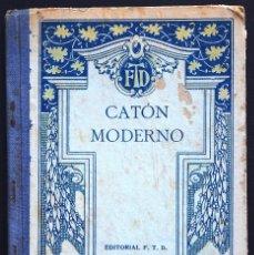 Libros antiguos: CATÓN MODERNO - EDITORIAL F.T.D. - BARCELONA 1929. Lote 172669359