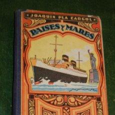 Libros antiguos: PAISES Y MARES (TERCER MANUSCRITO) DE JOAQUIN PLA CARGOL, ED.DALMAU CARLES 1952. Lote 172833695