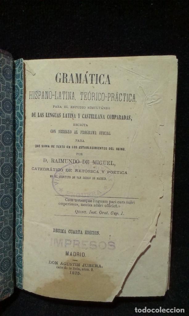 Libros antiguos: GRAMÁTICA HISPANO-LATINA TEORICO PRACTICA - RAIMUNDO DE MIGUEL - AGUSTIN JUBERA, AÑO 1875 - Foto 3 - 172907310