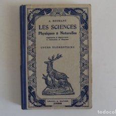 Libros antiguos: LIBRERIA GHOTICA. A. BREMANT. LES SCIENCES PHYSIQUES & NATURELLES. 1910. MUY ILUSTRADO.. Lote 172928148