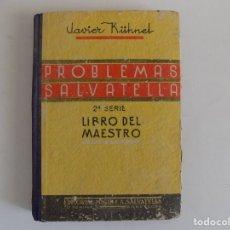 Libros antiguos: LIBRERIA GHOTICA. JAVIER KÜHNEL. PROBLEMAS SALVATELLA.2A SERIE LIBRO DEL MAESTRO.1950. ILUSTRADO.. Lote 172931994
