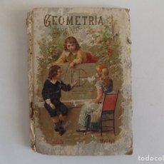 Libri antichi: LIBRERIA GHOTICA. SATURNINO CALLEJA. GEOMETRIA PARA NIÑOS. 1892. ILUSTRADO.. Lote 172935084