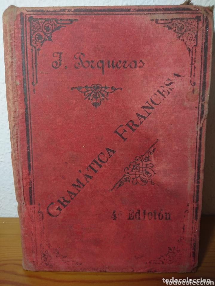 GRAMÁTICA FRANCESA, JOSE PORQUERAS Y CARRERAS, 1902 (Libros Antiguos, Raros y Curiosos - Libros de Texto y Escuela)