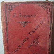 Libros antiguos: GRAMÁTICA FRANCESA, JOSE PORQUERAS Y CARRERAS, 1902. Lote 173032169