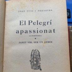 Libros antiguos: EL PELEGRÍ APASIONAT. Lote 173053877