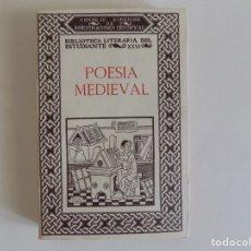 Libros antiguos: LIBRERIA GHOTICA. BIBLIOTECA LITERARIA DEL ESTUDIANTE. POESIA MEDIEVAL. 1947. Lote 174213599
