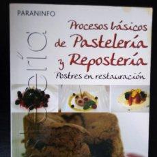 Livres anciens: PROCESOS DE PASTELERÍA Y REPOSTERÍA - JOSÉ LUIS ARMENDÁRIZ SANZ - ED. PARANINFO. Lote 175117332