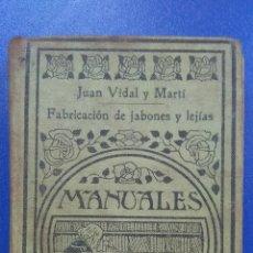 Livres anciens: RARO MANUAL FABRICACION DE JABONES Y LEJIAS MANUALES GALLACH JUAN VIDAL Y MARTI. Lote 176366875