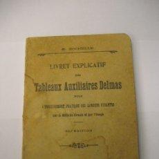 Libros antiguos: LIVRET EXPLICATIF DES TABLEAUX AUXILIAIRES DELMAS LANGUES VIVANTES / E. ROCHELLE 1926 EN FRANCÉS. Lote 176493259