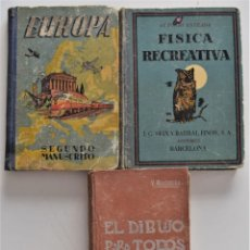 Libros antiguos: LOTE TRES LIBROS ESCOLARES - EL DIBUJO PARA TODOS - EUROPA 2º MANUSCRITO . FÍSICA RECREATIVA. Lote 176695250