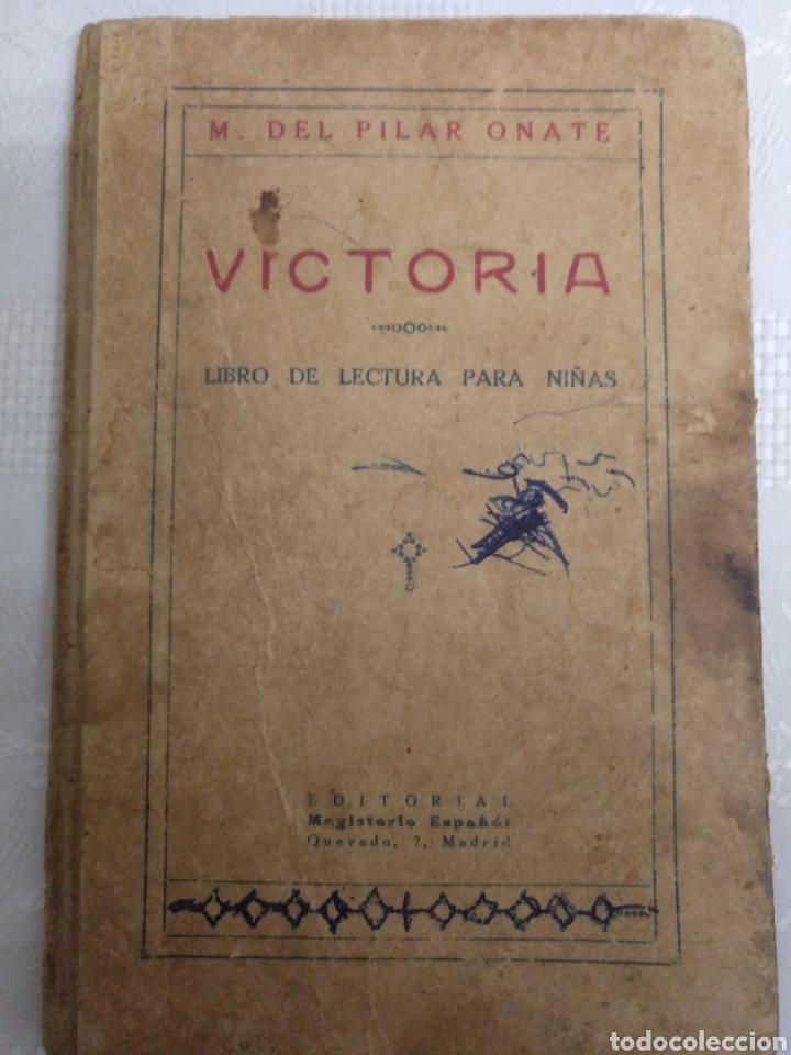 VICTORIA LIBRO DE LECTURA PARA NIÑAS. 1916 .M PILAR ONATE (Libros Antiguos, Raros y Curiosos - Libros de Texto y Escuela)