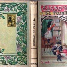 Libros antiguos: PILAR PASCUAL DE SANJUAN : ESCENAS DE FAMILIA ( ELZEVIRIANA CAMÍ, 1927). Lote 177890709