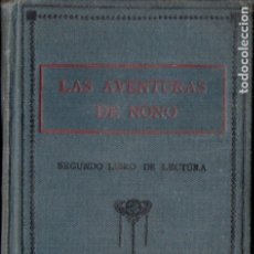 Libros antiguos: JUAN GRAVE : LAS AVENTURAS DE NONO SEGUNDO LIBRO DE LECTURA (MAUCCI, C. 1910). Lote 177891190