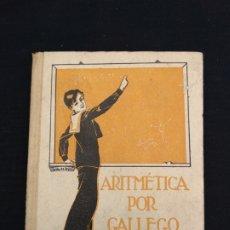 Libros antiguos: LIBRO ARITMÉTICA POR GALLEGO. Lote 178085874
