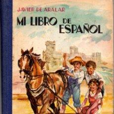 Libros antiguos: MI LIBRO DE ESPAÑOL JAVIER DE ARALAR. Lote 178558613