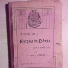 Libros antiguos: LIBRO DE TEXTO ELEMENTOS D HISTORIA DE ESPAÑA DE P JUAN B AMBRÓS 1904 BORRAS Y MESTRES DE BARNA. Lote 178618076