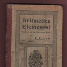 Libros antiguos: LIBRO DE TEXTO ARITMÉTICA ELEMENTAL ESCUELAS PIAS POR P.T.G.M. 1902 EDT ROMÁ. Lote 178780373