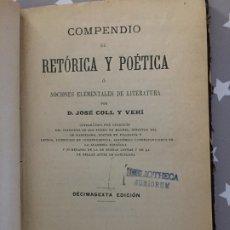 Libros antiguos: COMPENDIO DE RETORICA Y POETICA, JOSE COLL Y VEHI 1911. Lote 178990005