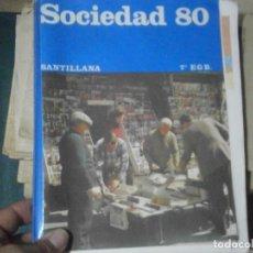 Libros antiguos: SOCIEDAD 80 ,SANTILLANA¡7 E G B ¡NO SEACMITE DE VOLUCIONES,CUAL QUIER COSA PREGUNTAR. Lote 231696315