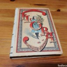Libros antiguos: FLORA LA EDUCACIÓN DE UNA NIÑA.PILAR PASCUAL DE SANJUAN.AÑO 1898.MUY BUEN ESTADO. Lote 179159953