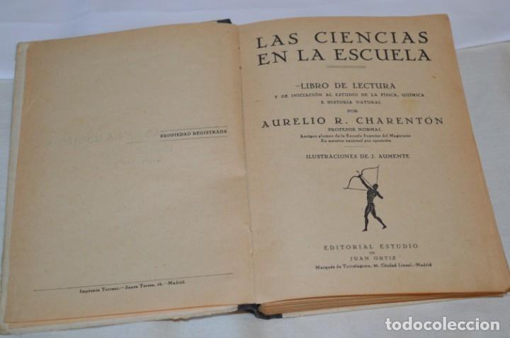 Libros antiguos: Las Ciencias en la Escuela / ¡Raro!, años 30 - ORIGINAL, Aurelio R Charentón, profesor normal ¡Mira! - Foto 3 - 180100250