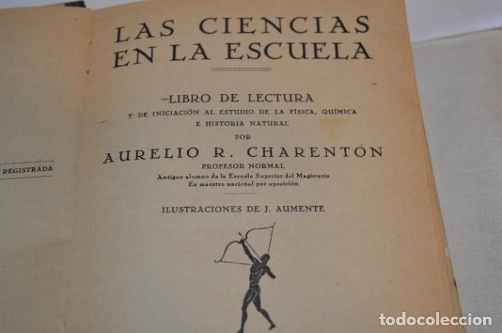 Libros antiguos: Las Ciencias en la Escuela / ¡Raro!, años 30 - ORIGINAL, Aurelio R Charentón, profesor normal ¡Mira! - Foto 4 - 180100250