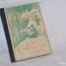 Libros antiguos: LAS CIENCIAS EN LA ESCUELA / ¡RARO!, AÑOS 30 - ORIGINAL, AURELIO R CHARENTÓN, PROFESOR NORMAL ¡MIRA!. Lote 180100250