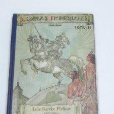 Libros antiguos: GLORIAS IMPERIALES, TOMO II. EDITORIAL MAGISTERIO ESPAÑOL, DE 264 PAGINAS, MIDE 20 X 14 CMS., ILUSTR. Lote 180443488