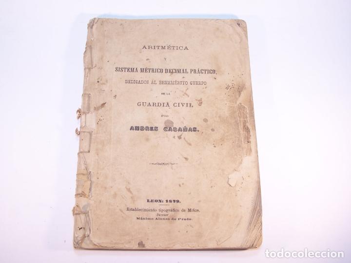 ARITMÉTICA Y SISTEMA MÉTRICO DECIMAL PRÁCTICO. DEDICADOS AL BENEMÉRITO CUERPO DE LA GUARDIA CIVIL. (Libros Antiguos, Raros y Curiosos - Libros de Texto y Escuela)