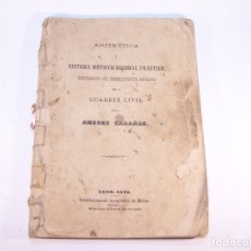 Libros antiguos: ARITMÉTICA Y SISTEMA MÉTRICO DECIMAL PRÁCTICO. DEDICADOS AL BENEMÉRITO CUERPO DE LA GUARDIA CIVIL.. Lote 181037157