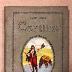 Libros antiguos: CARTILLA. ELADIO HOMS. S.A. INDUSTRIAS GRÁFICAS - SEIX Y BARRAL HERMS. 1913. ILUSTRADO P. MONTANYA. Lote 181504840