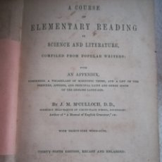 Libros antiguos: A COURSE OF ELEMENTARY READING IN SCIENCE AND LITERATURE. J.M.M'CULLOCH. 1862. OLIVER & BOYD. LEER. Lote 181797040
