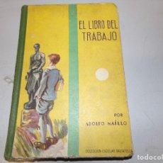 Livros antigos: EL LIBRO DEL TRABAJO - ADOLFO MAÍLLO. Lote 182409606