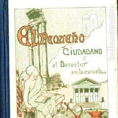 Libros antiguos: SANZ BORONAT & FELIU EGIDIO : EL PEQUEÑO CIUDADANO O EL DERECHO EN LA ESCUELA (RUIZ ROMERO, 1922). Lote 182519938