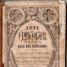 Libros antiguos: J. ESTEBAN PALUZIE Y CANTALOCELLA : ARTE EPISTOLAR O GUIA DEL ARTESANO (GRACIA, 1964) . Lote 182520527
