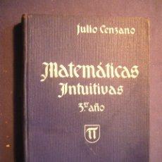 Libros antiguos: JULIO CENZANO: - MATEMATICAS INTUITIVAS. 3º (CURSO DE TRANSICION) - (MADRID, 1935). Lote 182753512