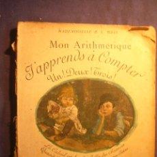 Libros antiguos: MADEMOISELLE BRES: - MON ARITHMETIQUE. J APPRENDS A COMPTER. UN! DEUX! TROIS!.- (PARIS, 1900). Lote 182760668