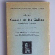 Libros antiguos: CÉSAR // GUERRA DE LAS GALIAS // COMENTARIO PRIMERO // LUIS SEGALÁ Y ESTALELLA // EN LATÍN. Lote 182868168