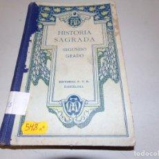 Libros antiguos: 1928. HISTORIA SAGRADA. SEGUNDO GRADO. ED. F.T.D.. Lote 182885917