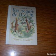 Libros antiguos: UN REGALO DE DIOS AGUSTIN SERRANO EDITA ESCUELA ESPAÑOLA . Lote 182889157