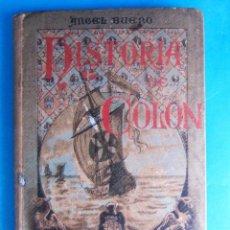 Libros antiguos: HISTORIA DE COLÓN. POR LOS AUTORCILLOS DE ESCRITURAS LIBRES. EDUCADOS POR ÁNGEL BUENO, 1892.. Lote 182989865