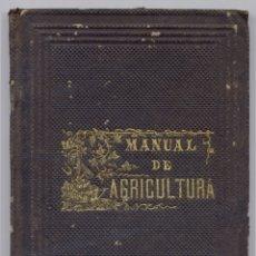 Libros antiguos: OLIVÁN Y BORRUEL, ALEJANDRO. MANUAL DE AGRICULTURA. 1866.. Lote 183083068