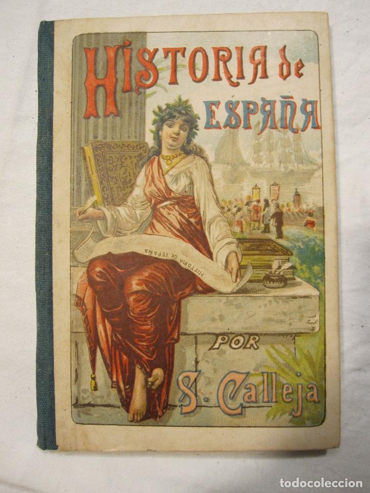 NOCIONES DE HISTORIA DE ESPAÑA CALLEJA, SATURNINO. MADRID 1898 (Libros Antiguos, Raros y Curiosos - Libros de Texto y Escuela)