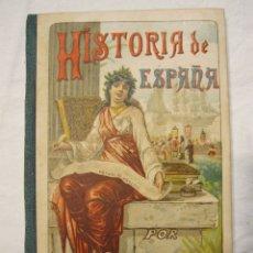 Libros antiguos: NOCIONES DE HISTORIA DE ESPAÑA CALLEJA, SATURNINO. MADRID 1898. Lote 183460701