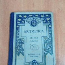 Libros antiguos: ARITMETICA. PRIMER GRADO EDITORIAL F T D 1927. . Lote 183493770