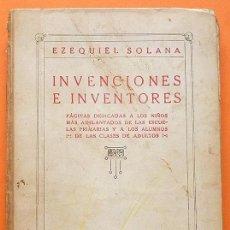 Libros antiguos: INVENCIONES E INVENTORES - EZEQUIEL SOLANA - MAGISTERIO ESPAÑOL - 1928 (5ª EDICIÓN). Lote 183531800